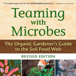 Teaming-with-Microbes-The-Organic-Gardeners-Guide-to-the-Soil-Food-Web-Revised-Edition-0-300x300.jpg.9e2c84b8b709d075d1051e89cc9a92fc.jpg